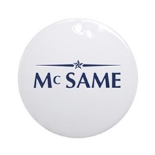 McCain or McSame? Ornament (Round)