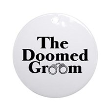 The Doomed Groom Ornament (Round)