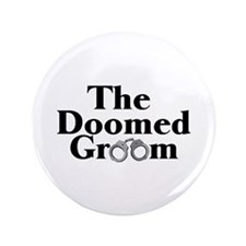 "The Doomed Groom 3.5"" Button"
