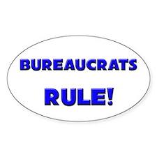 Bureaucrats Rule! Oval Decal