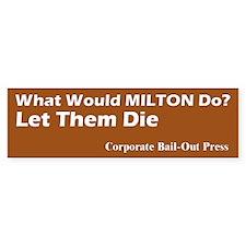 Milton Friedman Bumper Bumper Sticker