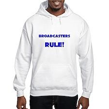 Broadcasters Rule! Hoodie