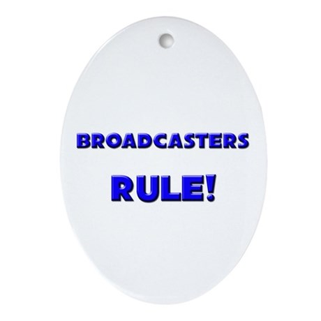 Broadcasters Rule! Oval Ornament