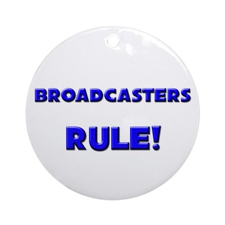 Broadcasters Rule! Ornament (Round)