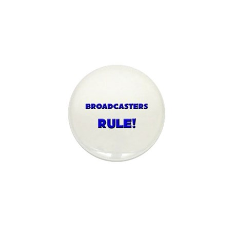 Broadcasters Rule! Mini Button (10 pack)