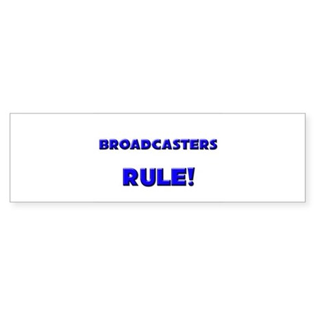 Broadcasters Rule! Bumper Sticker