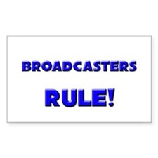 Broadcasters Rule! Rectangle Decal