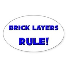 Brick Layers Rule! Oval Decal