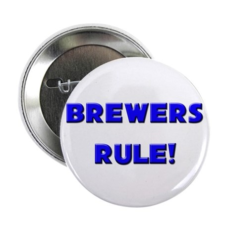 "Brewers Rule! 2.25"" Button (10 pack)"