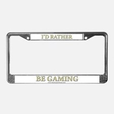 I'd Rather Be Gaming License Plate Frame