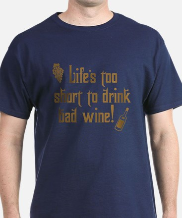 Life Short Bad Wine T-Shirt