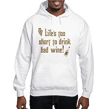 Life Short Bad Wine Hoodie