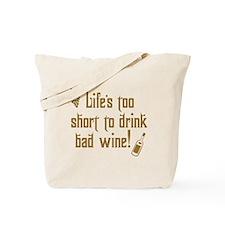 Life Short Bad Wine Tote Bag