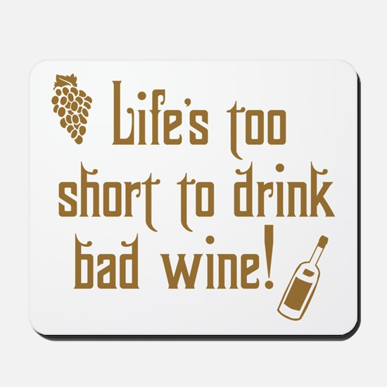 Life Short Bad Wine Mousepad