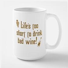 Life Short Bad Wine Large Mug