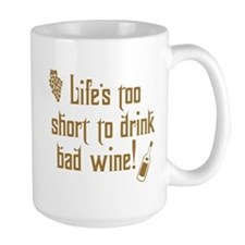 Life Short Bad Wine Mug