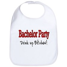 Bachelor Party (Drink Up Bitches) Bib