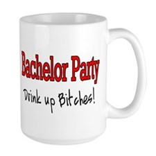 Bachelor Party (Drink Up Bitches) Mug