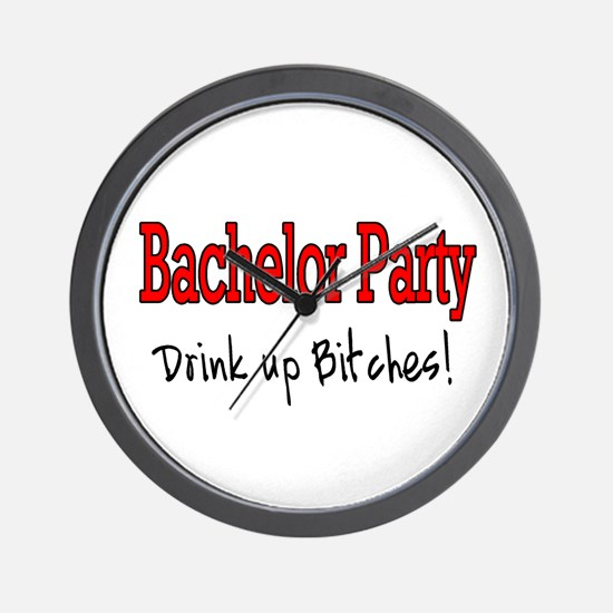 Bachelor Party (Drink Up Bitches) Wall Clock