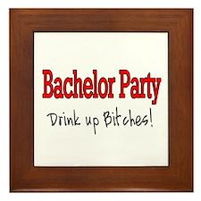 Bachelor Party (Drink Up Bitches) Framed Tile
