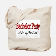 Bachelor Party (Drink Up Bitches) Tote Bag