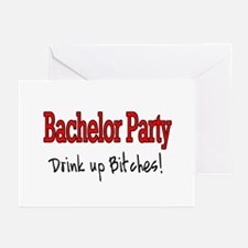 Bachelor Party (Drink Up Bitches) Greeting Cards (