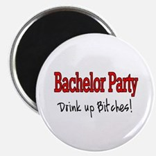"""Bachelor Party (Drink Up Bitches) 2.25"""" Magnet (10"""