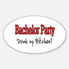 Bachelor Party (Drink Up Bitches) Oval Decal