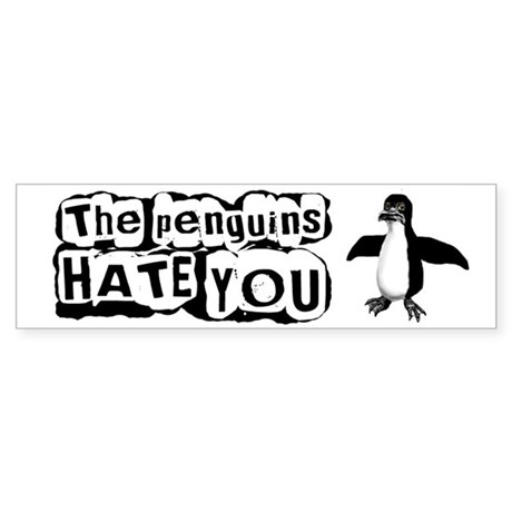 """The Penguins Hate You"" Sticker (Bumper)"
