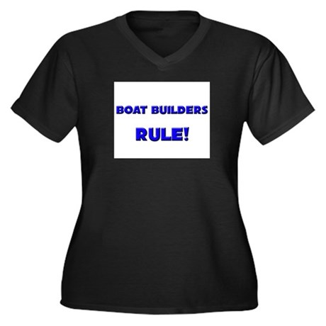 Boat Builders Rule! Women's Plus Size V-Neck Dark