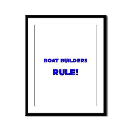 Boat Builders Rule! Framed Panel Print