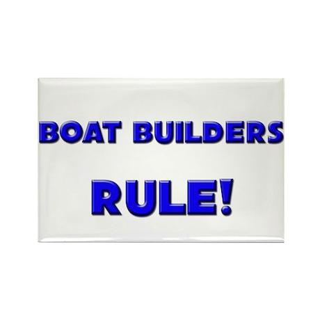 Boat Builders Rule! Rectangle Magnet (10 pack)