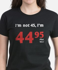 Funny Tax 45th Birthday Tee