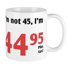 Funny Tax 45th Birthday Small Mugs