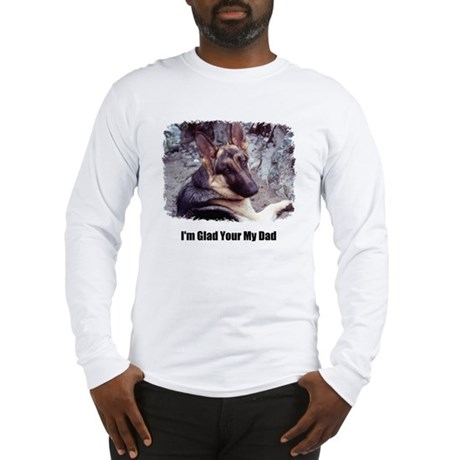 GLAD YOUR MY DAD Long Sleeve T-Shirt