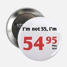 "Funny Tax 55th Birthday 2.25"" Button"