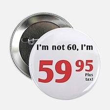 "Funny Tax 60th Birthday 2.25"" Button"