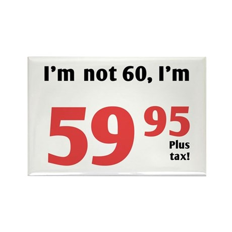 Funny Tax 60th Birthday Rectangle Magnet