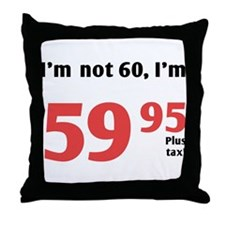 Funny Tax 60th Birthday Throw Pillow