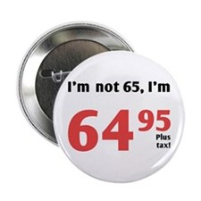 "Funny Tax 65th Birthday 2.25"" Button"