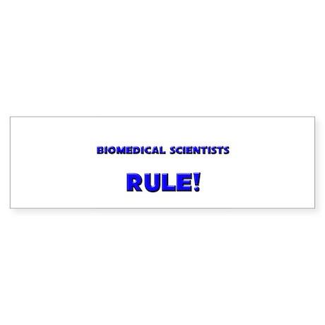 Biomedical Scientists Rule! Bumper Sticker