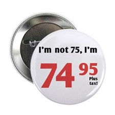 "Funny Tax 75th Birthday 2.25"" Button (100 pack)"