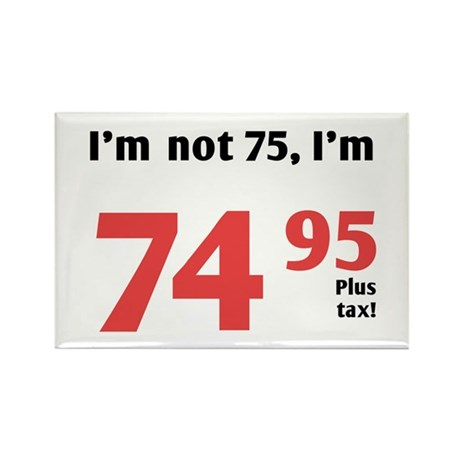 Funny Tax 75th Birthday Rectangle Magnet (10 pack)