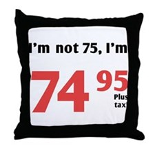 Funny Tax 75th Birthday Throw Pillow