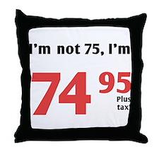 Funny Tax 75th Birthday Throw Pillow