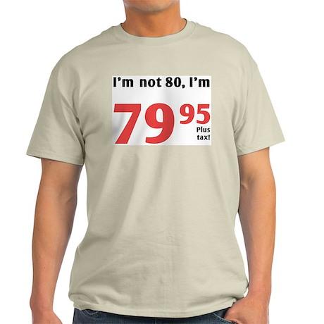 Funny Tax 80th Birthday Light T-Shirt