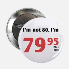 "Funny Tax 80th Birthday 2.25"" Button (10 pack)"