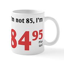 Funny Tax 85th Birthday Mug