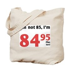 Funny Tax 85th Birthday Tote Bag