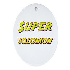 Super solomon Oval Ornament
